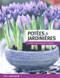 Potées & jardinières : 100 décors pour terrasses et balcons