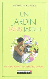 Un jardin sans jardin : balcons, rebords de fenêtres, salons...