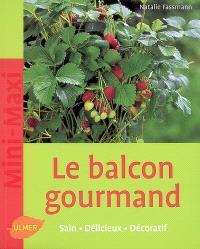 Le balcon gourmand : sain, délicieux, décoratif