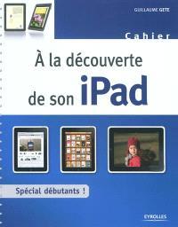 A la découverte de son iPad : spécial débutants !