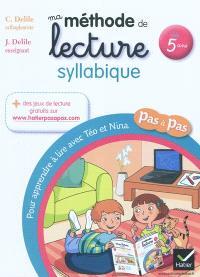 Ma méthode de lecture syllabique : pour apprendre à lire pas à pas avec Téo et Nina : dès 5 ans