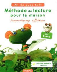 Méthode de lecture pour la maison : d'après les aventures de Lulu Vroumette