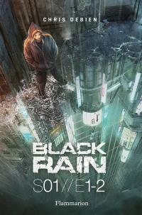 Black rain : S01. Volume E1-2