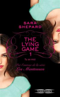 The lying game. Volume 1, Tu es moi