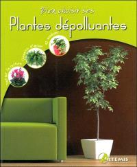 Bien choisir ses plantes dépolluantes