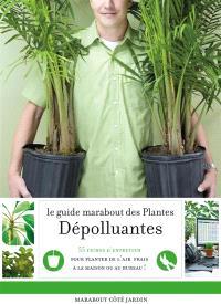Le guide Marabout des plantes dépolluantes : agir pour purifier l'air dans la maison