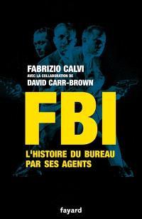 FBI : l'histoire du Bureau par ses agents