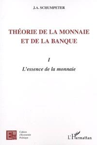 Théorie de la monnaie et de la banque. Volume 1, L'essence de la monnaie