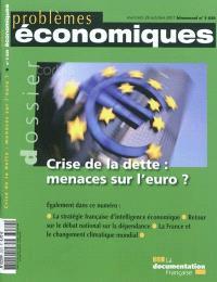 Problèmes économiques. n° 3029, Crise de la dette : menaces sur l'euro ?