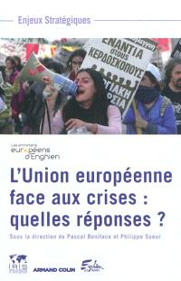 L'Union européenne face aux crises : quelles réponses ?