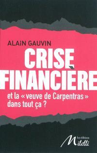 Crise financière : et la veuve de Carpentras dans tout ça ? : G20, fonds vautours, PIGS, souveraineté & faillite des Etats, impuissante Union européenne, spéculation, agences de notation, titrisation, OPCVM, CDS, SPV, SIV, CLN...