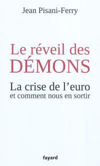 Le réveil des démons : la crise de l'euro et comment nous en sortir