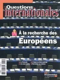 Questions internationales. n° 51, A la recherche des Européens