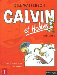Calvin et Hobbes : intégrale. Volume 1, Elle est pas belle, la vie ? *** Tous aux abris !