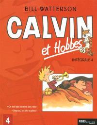 Calvin et Hobbes : intégrale. Volume 4, On est faits comme des rats ! *** Debout, tas de nouilles !
