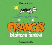 Francis, blaireau farceur