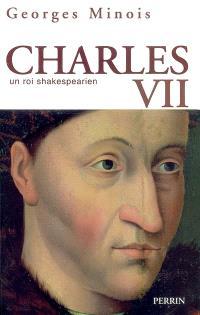 Charles VII : un roi shakespearien