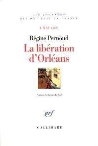 La libération d'Orléans : 8 mai 1429