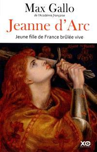 Jeanne d'Arc : jeune fille de France brûlée vive : récit