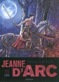 Jeanne d'Arc. Volume 1, L'épée