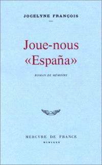 Joue-nous Espanâ : roman de mémoire