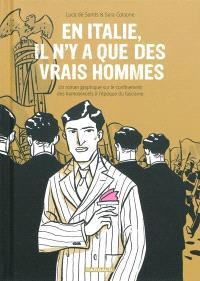 En Italie, il n'y a que des vrais hommes : un roman graphique sur le confinement des homosexuels à l'époque du facisme