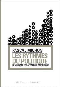 Les rythmes du politique : démocratie et capitalisme mondialisé