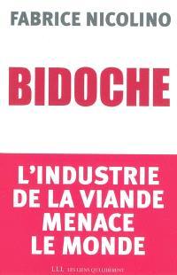 Bidoche : l'industrie de la viande menace le monde