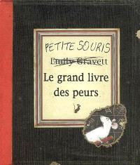 Petite souris, le grand livre des peurs