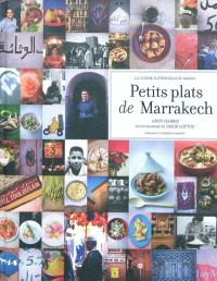 Petits plats de Marrakech : la cuisine authentique du Maroc
