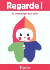 Regarde ! : 20 cartes imagier pour bébé