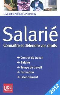 Salarié : connaître et défendre vos droits : 2012