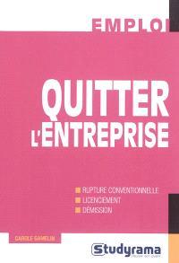 Quitter l'entreprise : rupture conventionnelle, licenciement, démission