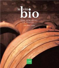 Le vin bio : une démarche, un plaisir
