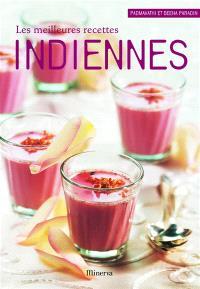 Les meilleures recettes indiennes : 40 recettes sucrées et salées