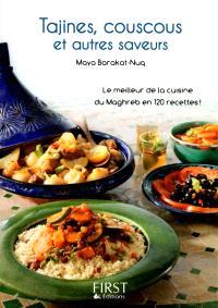 Tajines, couscous et autres saveurs : le meilleur de la cuisine du Maghreb en 120 recettes