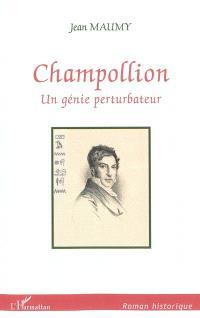 Champollion : un génie perturbateur