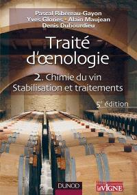 Traité d'oenologie. Volume 2, Chimie du vin, stabilisation des traitements