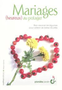 Mariages (heureux) au potager : bien associer les légumes pour obtenir de belles récoltes