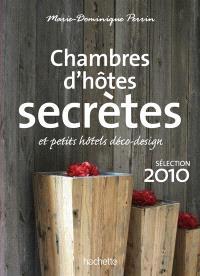 Chambres d'hôtes secrètes et petits hôtels déco-design : sélection 2010