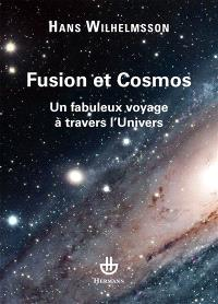 Fusion et Cosmos : un fabuleux voyage à travers l'Univers