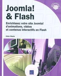 Joomla ! & Flash : enrichissez votre site Joomla ! d'animations, vidéos et contenus interactifs en Flash