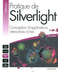 Pratique de Silverlight : conception d'applications interactives riches