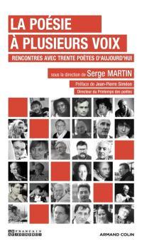 Français aujourd'hui (Le), La poésie à plusieurs voix : rencontres avec trente poètes d'aujourd'hui