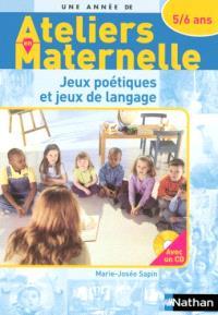 Jeux poétiques et jeux de langage : ateliers maternelle, 5-6 ans
