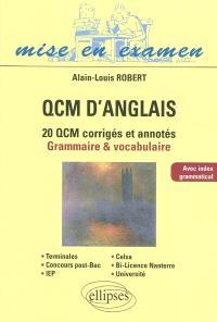 QCM d'anglais : 20 QCM corrigés et annotés : grammaire & vocabulaire
