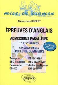 Epreuves d'anglais aux concours des écoles de commerce en admissions parallèles : 1re et 2e années (bac + 2, bac + 3, bac + 4, bac + 5) : Tremplin, Passerelle, Profils, EDHEC, Groupe ISG, INSEEC-Evolution, ESSEC-MBA, HEC-ESCP-EAP, Audencia Nantes, EM Lyon, Negocia-Negosup, INT-Management