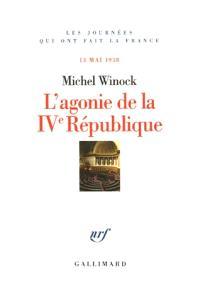 L'agonie de la IVe République : le 13 mai 1958
