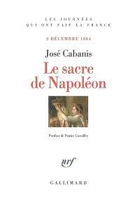 Le sacre de Napoléon : 2 décembre 1804