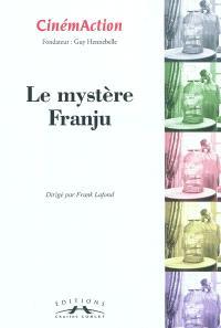 CinémAction. n° 141, Le mystère Franju